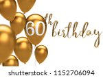 gold happy 60th birthday... | Shutterstock . vector #1152706094