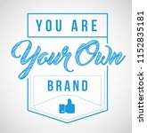 you are your own brand stamp... | Shutterstock .eps vector #1152835181