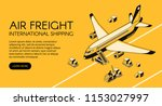 air freight logistics vector... | Shutterstock .eps vector #1153027997