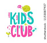 kids club hand drawn sign with... | Shutterstock .eps vector #1153087937