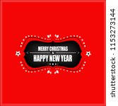 merry christmas   happy new... | Shutterstock .eps vector #1153273144