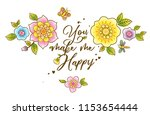 you make me happy. floral... | Shutterstock .eps vector #1153654444