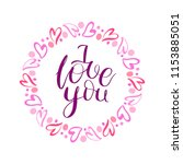 i love you. drawn inspirational ... | Shutterstock .eps vector #1153885051