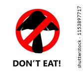 don't eat mushrooms as they are ... | Shutterstock .eps vector #1153897717
