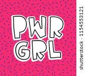 grl pwr short quote. girl power ... | Shutterstock .eps vector #1154553121