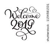 welcome 2019 year. handwritten...   Shutterstock .eps vector #1154581531