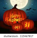 happy halloween three glowing... | Shutterstock .eps vector #115467817