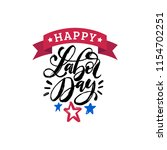 labor day  hand lettering with... | Shutterstock .eps vector #1154702251