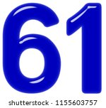 numeral 61  sixty one  isolated ... | Shutterstock . vector #1155603757