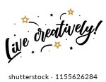 live creatively lettering card  ... | Shutterstock .eps vector #1155626284