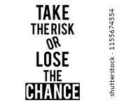 take the risk or lose the... | Shutterstock .eps vector #1155674554