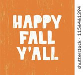 happy fall y'all   hand drawn... | Shutterstock .eps vector #1156461394