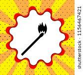 a match is lit sign. a black... | Shutterstock .eps vector #1156467421