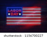 glowing neon labor day sign in... | Shutterstock .eps vector #1156700227