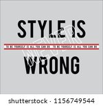 style is never wrong slogan t... | Shutterstock .eps vector #1156749544