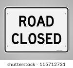 Road Closed Sign   Dangerous...