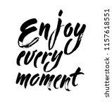 enjoy every moment hand...   Shutterstock .eps vector #1157618551
