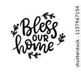 bless our home phrase  isolated ... | Shutterstock .eps vector #1157967154