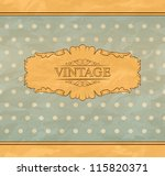 retro background with vintage...   Shutterstock .eps vector #115820371