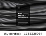 movement. monochrome abstract... | Shutterstock .eps vector #1158235084