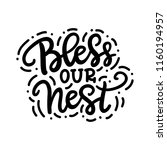 bless our nest phrase  isolated ... | Shutterstock .eps vector #1160194957