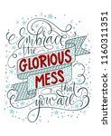 embrace the glorious mess that... | Shutterstock .eps vector #1160311351