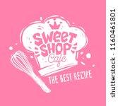 sweet shop cafe logo label... | Shutterstock .eps vector #1160461801