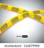 under construction caution tapes | Shutterstock .eps vector #116079985