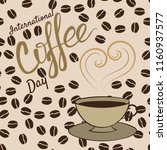 international coffee day poster ... | Shutterstock .eps vector #1160937577