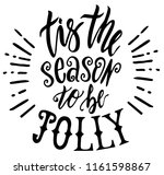 tis the season to be jolly.... | Shutterstock .eps vector #1161598867