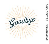 handwritten goodbye card with... | Shutterstock .eps vector #1162327297