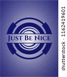 just be nice emblem with jean...   Shutterstock .eps vector #1162419601