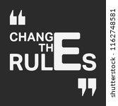 change the rules t shirt print. ... | Shutterstock .eps vector #1162748581