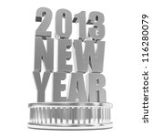 Silver New Year 2013 on a podium isolated on white background - stock photo