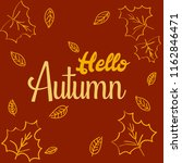 hello autumn background with... | Shutterstock .eps vector #1162846471