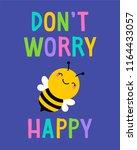 don't worry bee happy ... | Shutterstock .eps vector #1164433057