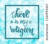 love is my religion.... | Shutterstock .eps vector #1164993367