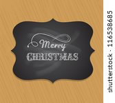 chalkboard christmas background ... | Shutterstock .eps vector #116538685