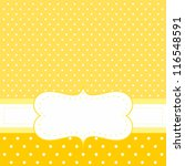 Stock vector sunny card or invitation with yellow background white polka dots and white space to put your own 116548591