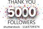 thank you  5000 followers.... | Shutterstock .eps vector #1165739374