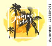 summer vibes. calligraphic... | Shutterstock .eps vector #1165804051