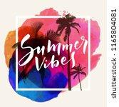summer vibes. calligraphic... | Shutterstock .eps vector #1165804081