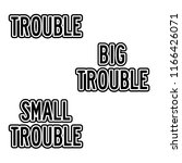 trouble  big trouble  small... | Shutterstock .eps vector #1166426071