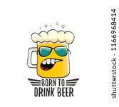 born to drink beer vector... | Shutterstock .eps vector #1166968414
