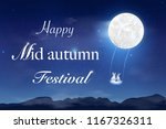 happy mid autumn festival... | Shutterstock .eps vector #1167326311