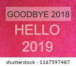 goodbye 2018 hello 2019 ... | Shutterstock . vector #1167597487