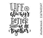 Life Is Always Better When We...