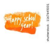 vector happy school year banner....   Shutterstock .eps vector #1167645031