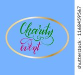 hand drawn.lettering.charity... | Shutterstock .eps vector #1168459567