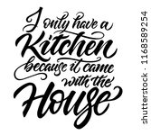 i only have a kitchen funny... | Shutterstock .eps vector #1168589254